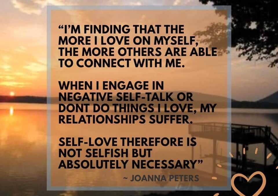Quit Feeling Selfish, Self-Love benefits everyone!